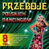Polish Dance Clubs Hits Vol. 8 by Przeboje Polskich Dancingów