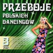 Polish Dance Clubs Hits Vol. 3 by Przeboje Polskich Dancingów