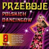 Polish Dance Clubs Hits Vol. 9 by Przeboje Polskich Dancingów