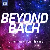 Beyond Bach – other music from his time by Various Artists