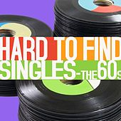 Hard To Find Singles - 60s by Various Artists
