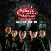 Nací Pa' Matar by Los Cuates De Sinaloa