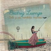 Bela Y Sus Moskitas Muertas (Deluxe Edition) by Beatriz Luengo