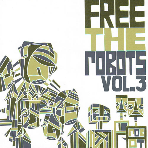 Free the Robots EP Vol.3 by Free The Robots