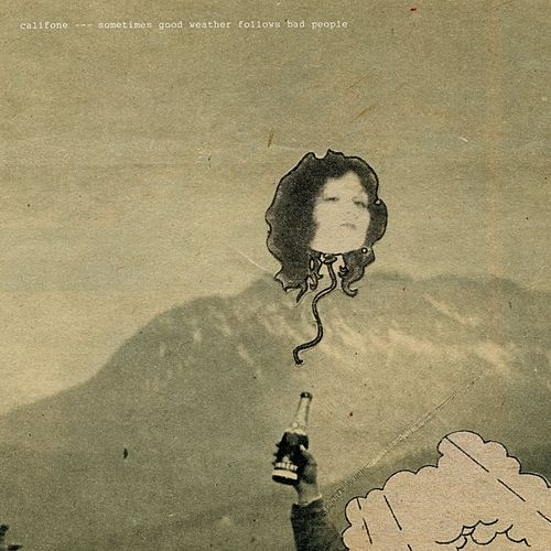 Sometimes Good Weather Follows Bad People (Expanded) by Califone