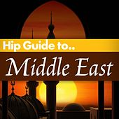 Hip Guide Middle East by Various Artists