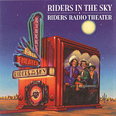 Riders Radio Theater by Riders In The Sky