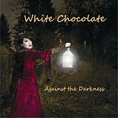 Against the darkness by White Chocolate