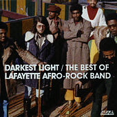 Darkest Light - The Best of Lafayette Afro Rock Band by The Lafayette Afro-Rock Band