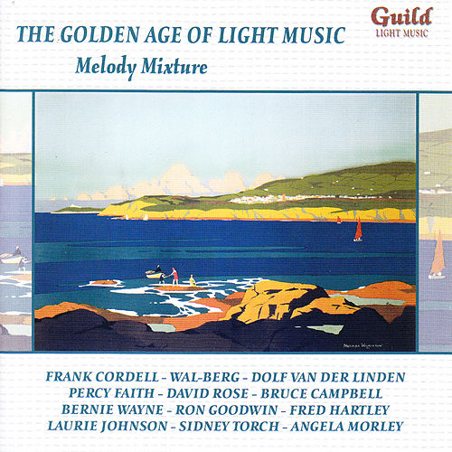 The Golden Age Of Light Music: Melody Mixture by Various Artists
