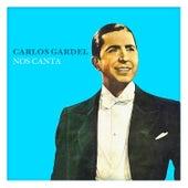 Carlos Gardel Nos Canta by Carlos Gardel