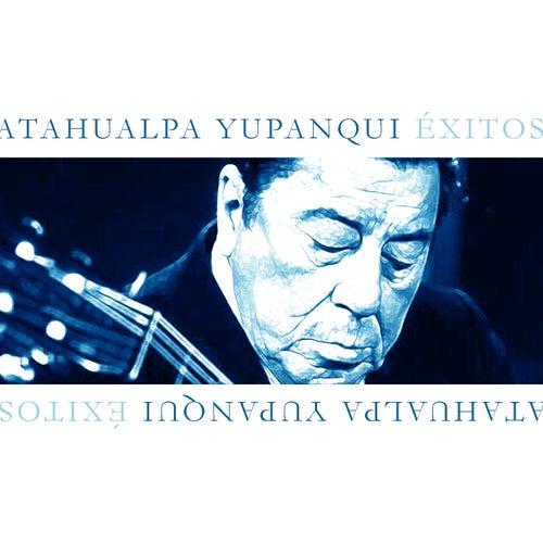 Atahualpa Yupanqui Éxitos by Atahualpa Yupanqui