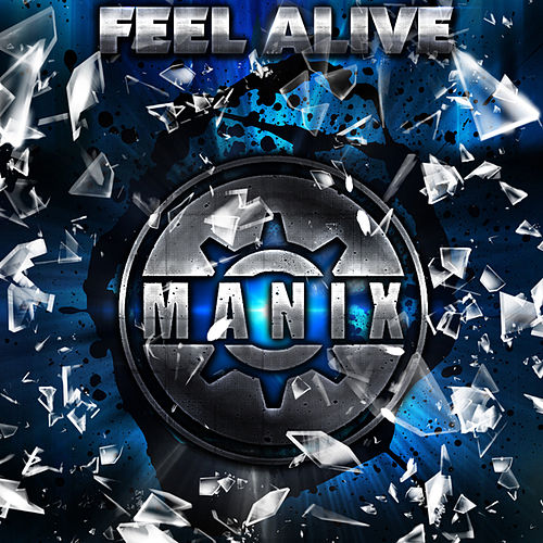 Feel Alive by Manix