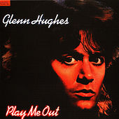 Play Me Out by Glenn Hughes