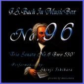 Bach In Musical Box 96 / Trio Sonata No.6 Bwv 530 by Shinji Ishihara