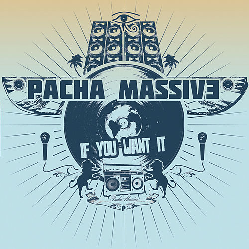 If You Want it by Pacha Massive