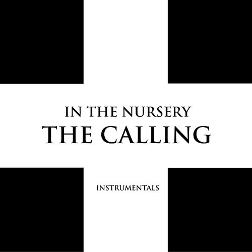 The Calling (Instrumentals) by In the Nursery