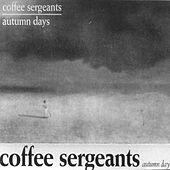 Autumn Days by The Coffee Sergeants