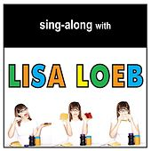 Sing-Along with Lisa Loeb by Lisa Loeb