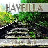 Ohne Dich by Havrilla