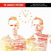 Matter of Time EP by The Japanese Popstars