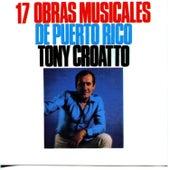 17 Obras Musicales de Puerto Rico by Tony Croatto