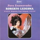 Para Enamorados by Roberto Ledesma