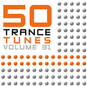 50 Trance Tunes, Vol. 31 by Various Artists