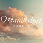 Wanderlust by Michael e