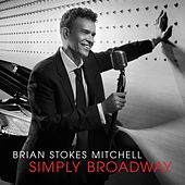 Simply Broadway by Brian Stokes Mitchell