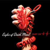 Heart On by EODM (Eagles Of Death Metal)