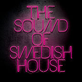 Sound Of Swedish House Worldwide by Various Artists