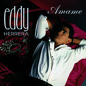 Amame by Eddy Herrera