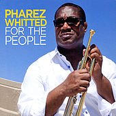 For the People by Pharez Whitted