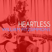 Heartless by William Fitzsimmons