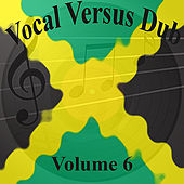 Vocal Versus Dub Vol 6 by Various Artists