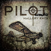 Pilot Acoustic by Mallory Knox