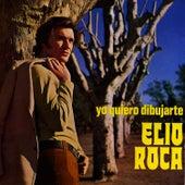 Yo Quiero Dibujarte by Elio Roca