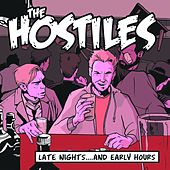 Late Nights....And Early Hours by The Hostiles