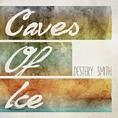 Caves of Ice by Destery Smith