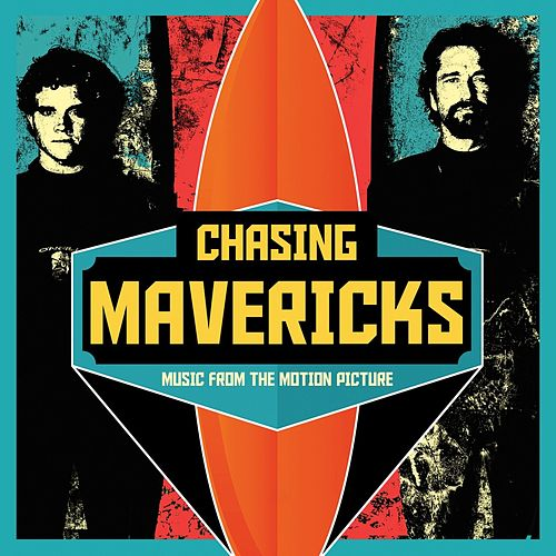 Chasing Mavericks (Original Motion Picture Soundtrack) by Various Artists
