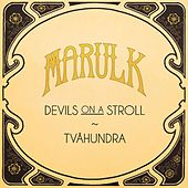 Devil's on a stroll / Tvåhundra by Marulk