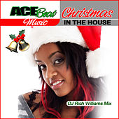 Christmas in the House (Deck the Halls) [feat. DJ Rich Williams] - Single by Acebeat Music