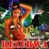 Rezerwa – Disco w koszarach by Disco Polo