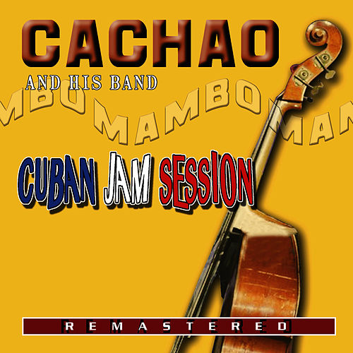 Cuban Jam Session - Remastered by Israel 'Cachao' Lopez