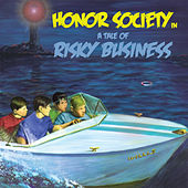 A Tale of Risky Business by Honor Society