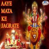 Aaye Mata Ke Jagrate (Hindi Devotional) by Various Artists