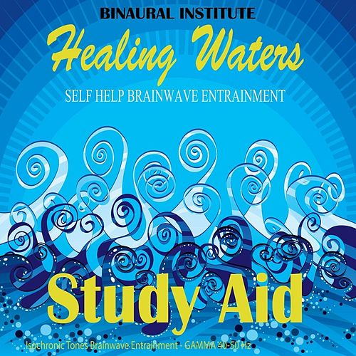 Study Aid (Healing Waters Embedded With 40-50 Hz Gamma Isochronic Tones) by Binaural Institute