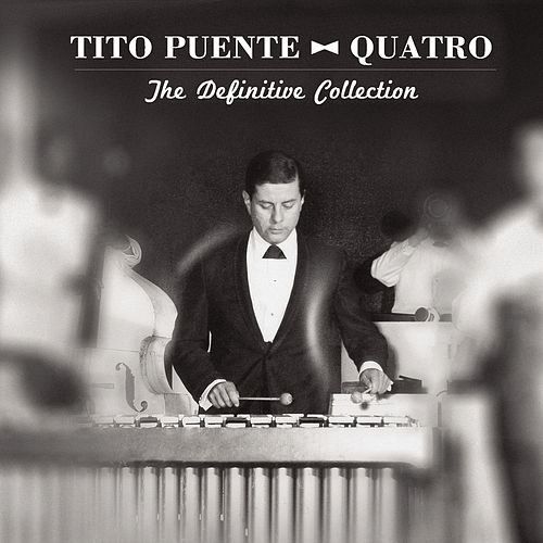 Quatro: The Definitive Collection by Tito Puente