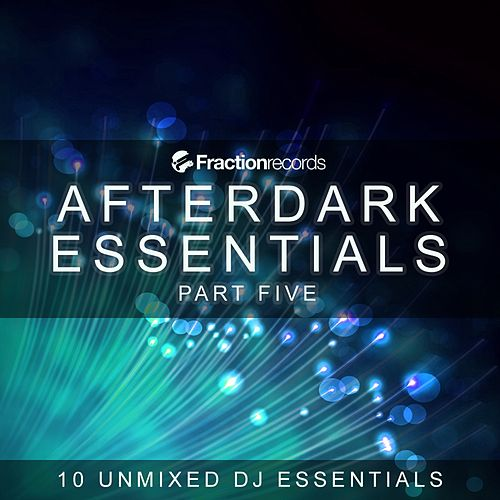 Fraction Records, Afterdark Essentials Part Five - EP by Various Artists